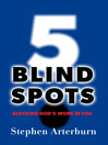 5 Blind Spots (eBook): Blocking God's Work In You
