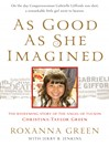 As Good as She Imagined (eBook): The Redeeming Story of the Angel of Tucson, Christina-Taylor Green