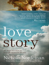 Love Story (eBook): The Hand That Holds Us From the Garden To The Gate