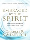 Embraced by the Spirit (eBook): The Untold Blessings of Intimacy with God