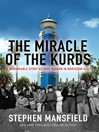 The Miracle of the Kurds (eBook): A Remarkable Story of Hope Reborn In Northern Iraq