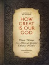 How Great is Our God (eBook): Classic Writings from History's Greatest Christian Thinkers in Contemporary English