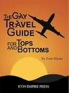 The Gay Travel Guide for Tops and Bottoms (eBook)