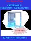 CROSSOVER II (eBook): Straight Men - Gay Encounters