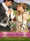 Sweeter Than Sin (eBook): Dangerous Liaisons Series, Book 2