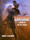Santiago (eBook): Far Future History Series, Book 2