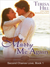 Marry Me Again (eBook): Second Chance Love Series, Book 1