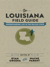 The Louisiana Field Guide (eBook): Understanding Life in the Pelican State