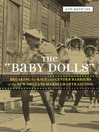 "The ""Baby Dolls"" (eBook): Breaking the Race and Gender Barriers of the New Orleans Mardi Gras Tradition"