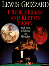 I Took a Lickin' and Kept on Ticking (eBook): (And Now I Believe in Miracles)