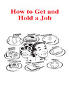 How to Get and Hold a Job (eBook)