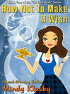 How Not to Make a Wish (eBook): As You Wish Series, Book 1