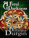 A Feral Darkness (eBook): Feral Darkness Series, Book 1