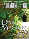 Dark Magicks (eBook): Two Stories
