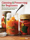 Canning and Preserving for Beginners (eBook): The Essential Canning Recipes and Canning Supplies Guide