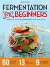 Fermentation for Beginners (eBook): The Step-by-Step Guide to Fermentation and Probiotic Foods