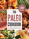 The Paleo Cookbook (eBook): 300 Delicious Paleo Diet Recipes