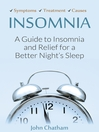 Insomnia (eBook): A Guide to Insomnia and Relief for a Better Night's Sleep