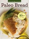 Paleo Bread (eBook): Gluten-Free, Grain-Free, Paleo-Friendly Bread Recipes