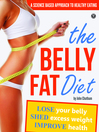 The Belly Fat Diet (eBook): Lose Your Belly, Shed Excess Weight, Improve Health