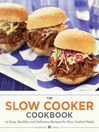 The Slow Cooker Cookbook (eBook): 75 Easy, Healthy, and Delicious Recipes for Slow Cooked Meals