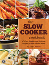 The Slow Cooker Cookbook (eBook): 87 Easy, Healthy, and Delicious Recipes for Slow Cooked Meals