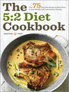 The 5:2 Diet Cookbook (eBook): Over 75 Fast Diet Recipes and Meal Plans to Lose Weight with Intermittent Fasting