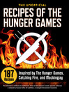 The Unofficial Recipes of The Hunger Games (eBook): 187 Recipes Inspired by The Hunger Games, Catching Fire, and Mockingjay