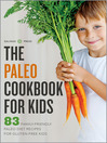 The Paleo Cookbook for Kids (eBook): 83 Family-Friendly Paleo Diet Recipes for Gluten-Free Kids