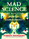 Mad Science (eBook): The Nuclear Power Experiment