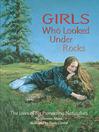 Girls Who Looked Under Rocks (eBook)