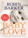 Baby Love (eBook): Everything You Need to Know About Your Baby's First Year