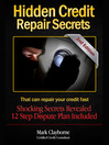 Hidden Credit Repair Secrets (MP3): That Can Fix Your Credit
