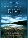 When You're Falling, Dive (MP3): Lessons in the Art of Living