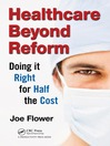 Healthcare Beyond Reform (MP3): Doing it Right for Half the Cost