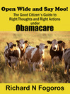 Open Wide and Say Moo! (MP3): The Good Citizen's Guide to Right Thoughts and Right Actions under Obamacare
