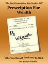 Prescription for Wealth (MP3): Why You Should (and Can) Be Rich