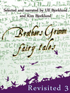 Brothers Grimm Fairy Tales, Revisited, Volume 3 (MP3)