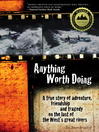 Anything Worth Doing (MP3): A True Story of Adventure, Friendship and Tragedy on the Last of the West's Great Rivers