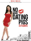 No More Dating Pigs (MP3): You Are What You Date