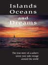 Islands, Oceans and Dreams (MP3): The True Story of a Sailor's Seven Year Solo Voyage Around the World