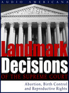 Landmark Decisions of the Supreme Court (MP3): Select Cases Pertaining to Abortion, Birth Control and Reproductive Rights