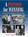 A Passion for Winning (MP3): 50 Years of Promoting Legendary People and Products