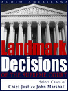 Landmark Decisions of the Supreme Court (MP3): Select Opinions of Chief Justice John Marshall