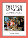 The Spices of My Life (eBook): A Culinary Collection of Recipes, Memories, and More