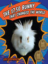 The $7.50 Bunny That Changed the World (eBook)