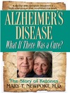 Alzheimer's Disease (eBook): What If There Was a Cure?