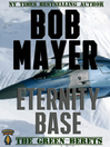 Eternity Base (eBook): The Green Berets Series, Book 5