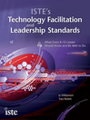 ISTE's Technology Facilitation and Leadership Standards (eBook): What Every K-12 Leader Should Know and Be Able to Do