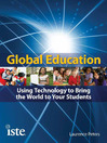 Global Education (eBook): Using Technology to Bring the World to Your Students